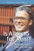 Book - Is Alberto for Real? by Sidney Hunter