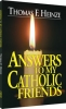 Book - Answers to My Catholic Friends by Thomas Heinze